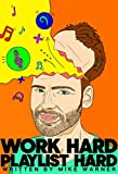 Work Hard Playlist Hard: The DIY playlist guide for Artists and Curators