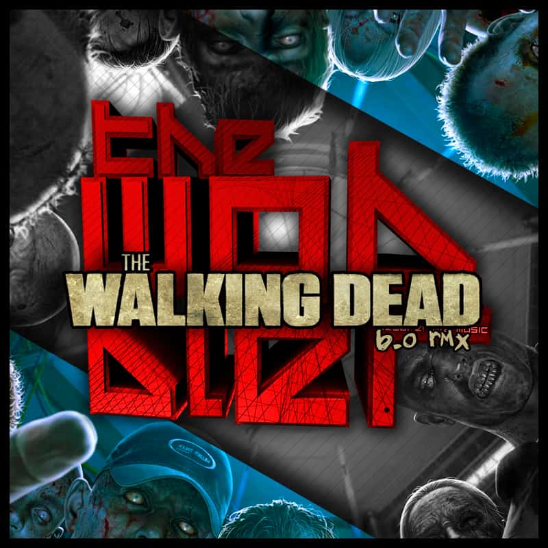 The Walking Dead Theme Song (The Wobbler Remix)