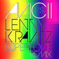 Avicii vs. Lenny Kravitz - Superlove (Original Mix)