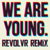 Fun - We Are Young (Revolvr Remix)