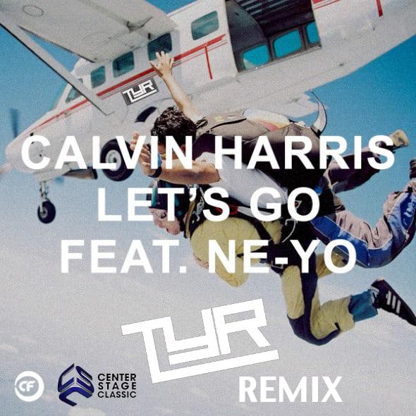 Ne-Yo - Lets Go ft. Ne-Yo (TYR Remix)