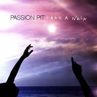 Passion Pit Take a walk