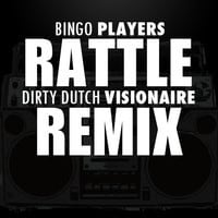 Rattle (Dirty Dutch Visionaire Remix)