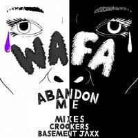 WAFA - Abandon Me (Crookers Remix)