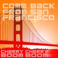 Cherry Cherry Boom Boom - Come Back From San Francisco (Michael Woods Remix)