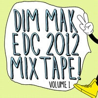 Dim Mak EDC Las Vegas 2012 Mixtape