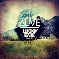 Dirty South and Thomas Gold - Alive feat. Kate Elsworth (Lucky Date Bootleg)