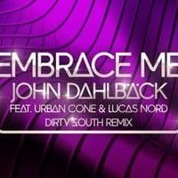 John Dahlbäck - 'Embrace Me' (Dirty South Remix)