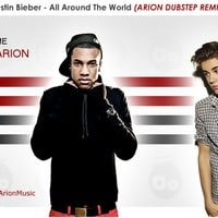 Justin Bieber - All Around The World (Arion Dubstep Remix)