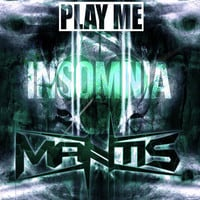 Mantis - Insomnia - PLAY ME FREEBIE
