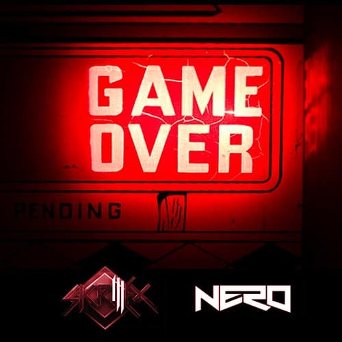 Skrillex & Nero - Game Over