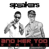 Speakers - And Her Too (It's The DJ Kue Remix!)