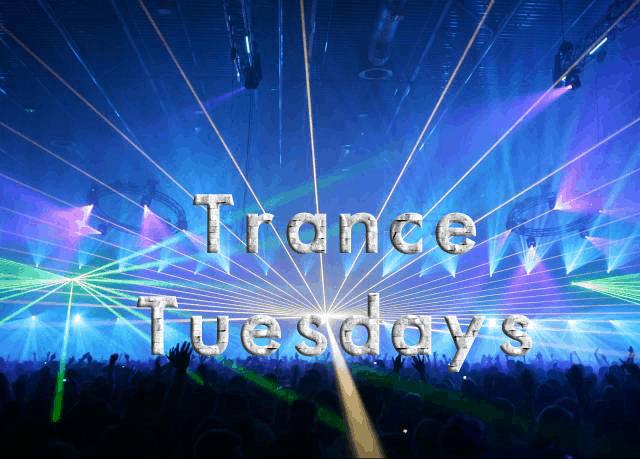 Trance Tuesdays
