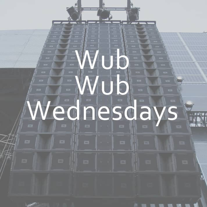 Wub Wub Wednesdays