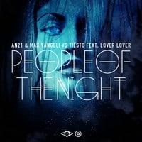 AN21, Max Vangeli & Tiesto feat. Lover Lover - People Of The Night (Original Mix)