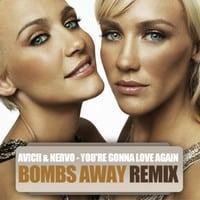 Avicii & NERVO - You're Gonna Love Again (Bombs Away Remix)