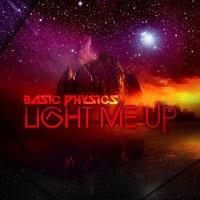Basic Physics - Light Me Up (Volume One)