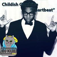 Childish Gambino - Heartbeat (It's The DJ Kue Remix!) - Dirty Club Mix