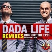 Dada Life - Kick Out The Epic Motherfucker (Otto Knows Remix)
