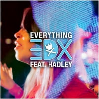 EDX ft Hadley - Everything (Original + Remixes)