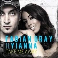 Fabian Gray Ft. Yianna - Take Me Away (George Monev Remix)