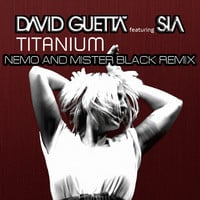 David Guetta Feat. Sia - Titanium (Nemo and Mister Black Remix)