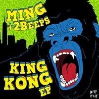 MING+2Beeps - KING KONG EP