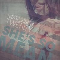 Matchbox Twenty - She's So Mean (Tommie Sunshine Edit)