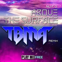 NU.F.O- Above the Surface (TBMA Remix)
