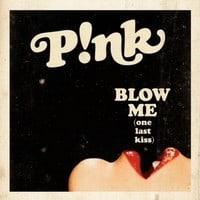 P!nk - Blow Me (One Last Kiss) (Project 46 Radio Edit)