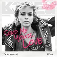 Taryn Manning - Send Me Your Love (KDrew Remix)