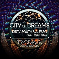 Alesso & Dirty South - City Of Dreams (Trademark Bootleg)