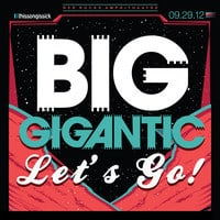 Big Gigantic - Let's Go!