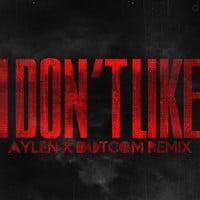 Chief Keef - I Don't Like (Aylen & Dotcom Remix)
