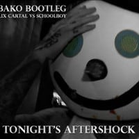 Felix Cartal VS. Schoolboy - Tonight's Aftershock (N3AKO Bootleg)