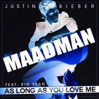 Justin Bieber feat. Big Sean - As Long As You Love Me (Maadman Trap Remix)