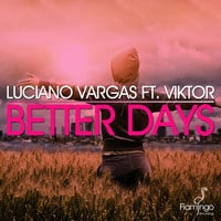 Luciano Vargas - Better Days feat. Victor (Original Mix)