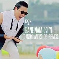 Psy - Gangnam Style (Candyland's OG Remix)