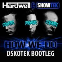 Showtek, Hardwell - How We Do (DSKOTEK Bootleg)