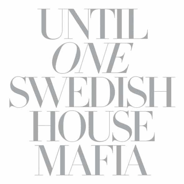 Until One Swedish House Mafia