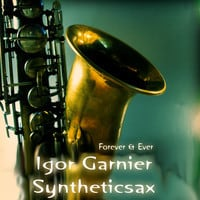 Igor Garnier feat. Syntheticsax & Mane - Forever & Ever (Dance With Me)