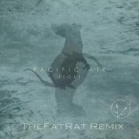 Pacific Air - Float (TheFatRat Remix)