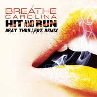 Breathe Carolina - Hit & Run (Beat Thrillerz Remix Edit)