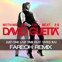 David Guetta ft. Taped Rai - Just One Last Time (Fareoh Remix)