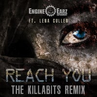 Engine-Earz Experiment ft. Lena Cullen - Reach You (Killabits Remix)