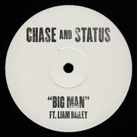 Chase and Status ft. Liam Bailey - Big Man