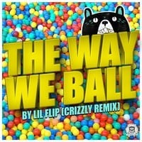 Lil Flip - Way We Ball (Crizzly Remix)