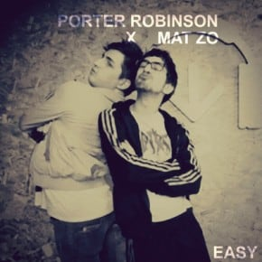 Porter Robinson & Mat Zo - Easy (Extended Mix)
