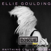 Ellie Goulding - Anything Could Happen (It's The DJ Kue Remix!)