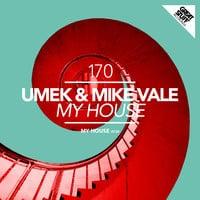 UMEK & Mike Vale - My House (Original Mix)